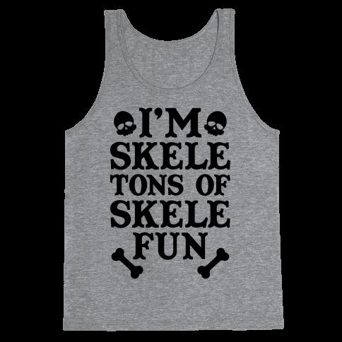 I'm Skeletons of Skele-fun Tank Top