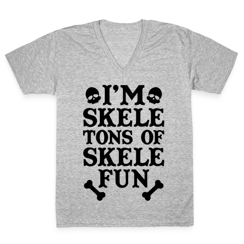 I'm Skeletons of Skele-fun V-Neck Tee Shirt