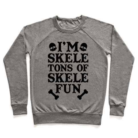I'm Skeletons of Skele-fun Pullover