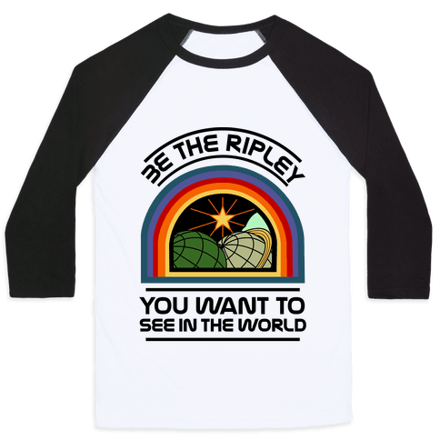 Be the Ripley You Want to See in the World Baseball Tee