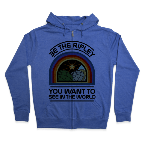 Be the Ripley You Want to See in the World Zip Hoodie