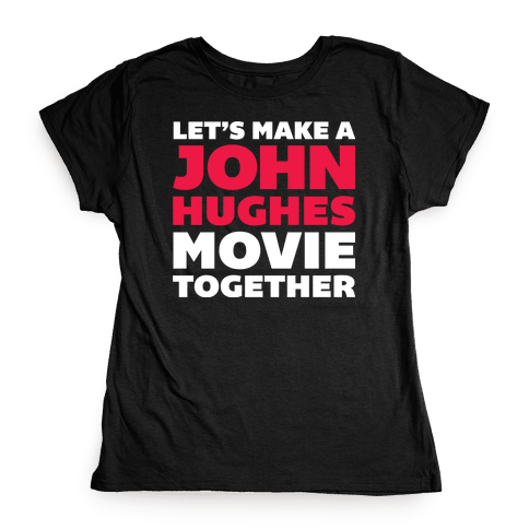 John Hughes Movie  Womens T-Shirt