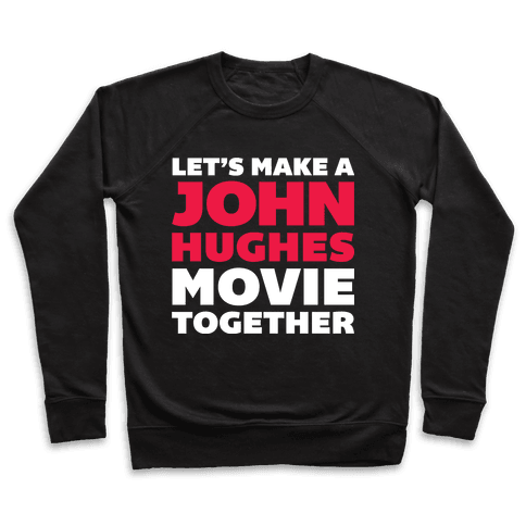 John Hughes Movie  Pullover