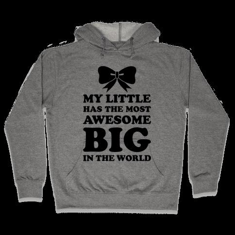 My Little Has An Awesome Big Hooded Sweatshirt
