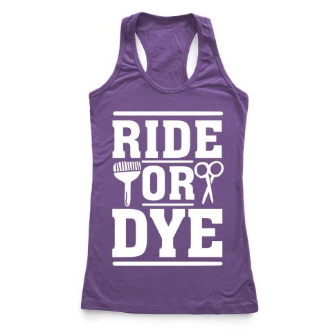 Ride Or Dye Racerback Tank Top