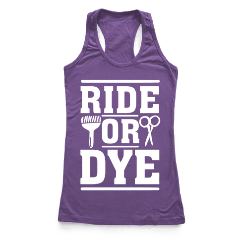 Ride Or Dye Racerback Tank Top