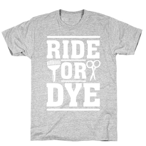 Ride Or Dye T-Shirt