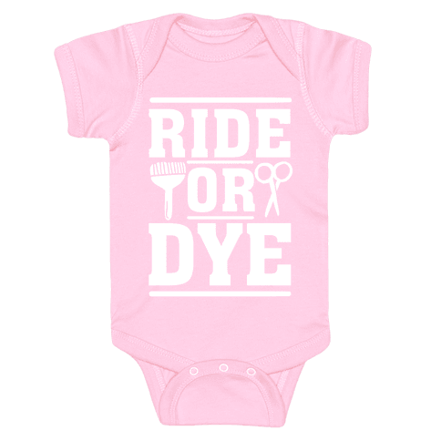 Ride Or Dye Baby Onesy