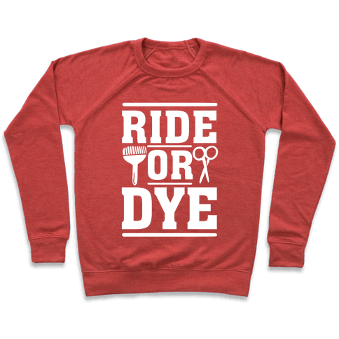 Ride Or Dye Pullover