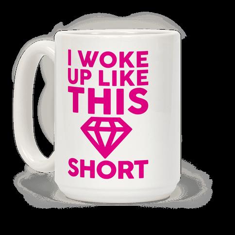 I Woke Up Like This Short