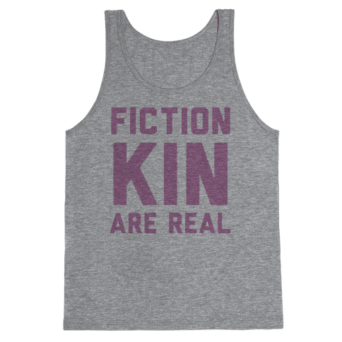 Fictionkin Are Real Tank Top