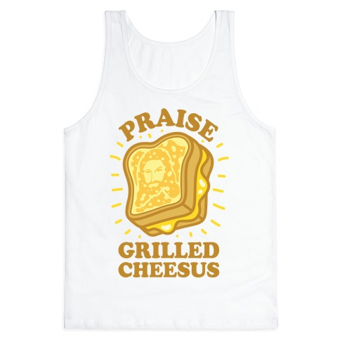 Praise Grilled Cheesus Tank Top