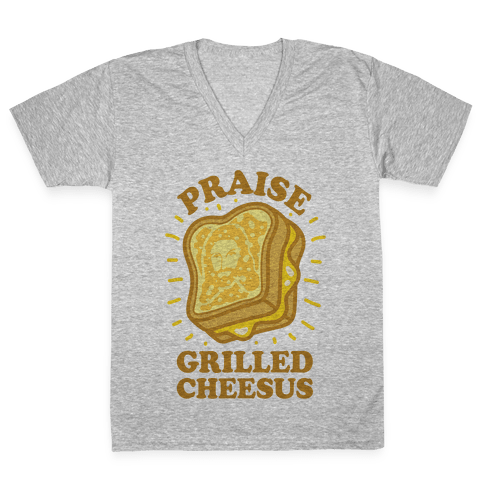 Praise Grilled Cheesus V-Neck Tee Shirt