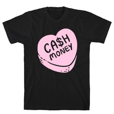 Cash Money Candy Heart T-Shirt