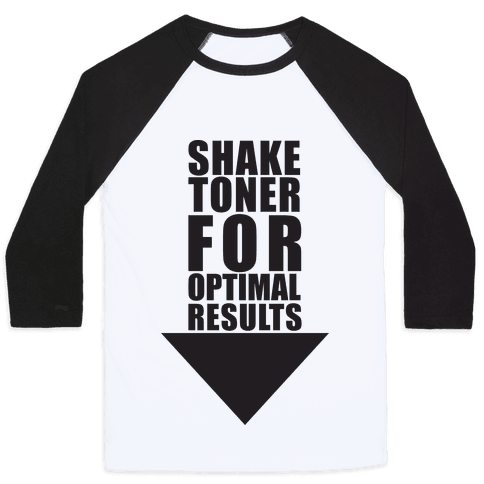 Shake Toner For Optimal Result Baseball Tee