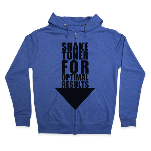 Shake Toner For Optimal Result Zip Hoodie