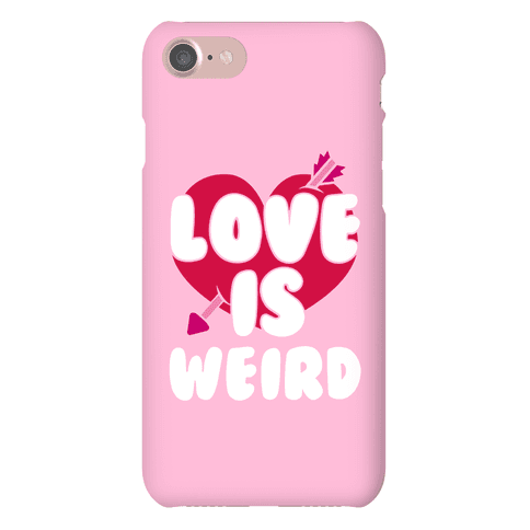 Love Is Weird Phone Case