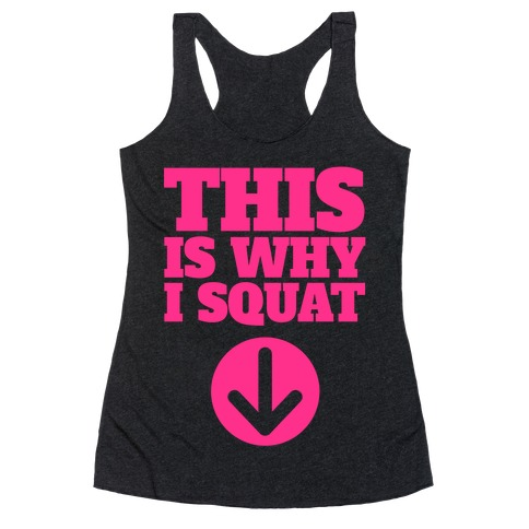 This Is Why I Squat Racerback Tank Top