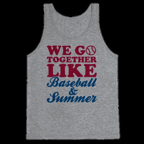 We Go Together Like Baseball And Summer Tank Top