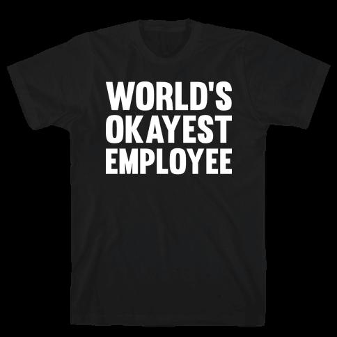 World's Okayest Employee Mens T-Shirt