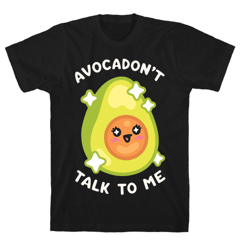Avocadon't Talk To Me Mens T-Shirt