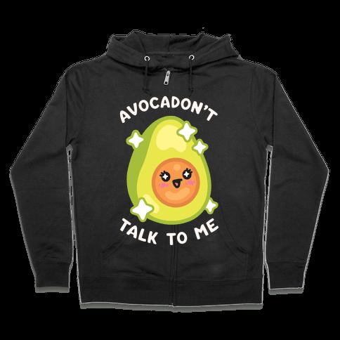 Avocadon't Talk To Me Zip Hoodie