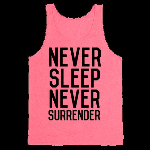 Never Sleep Never Surrender Tank Top