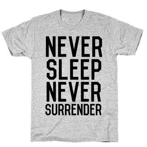 Never Sleep Never Surrender T-Shirt