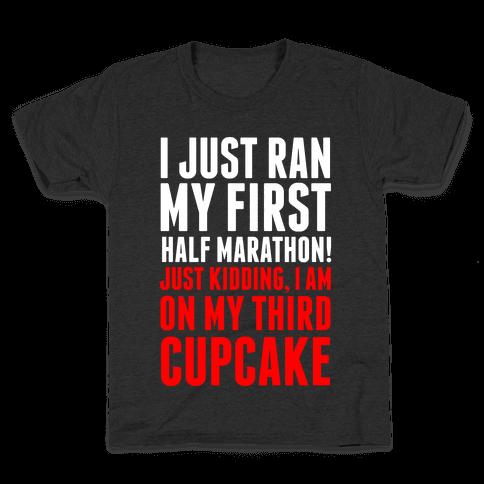 I Just Ran My First Half Marathon.... Kids T-Shirt
