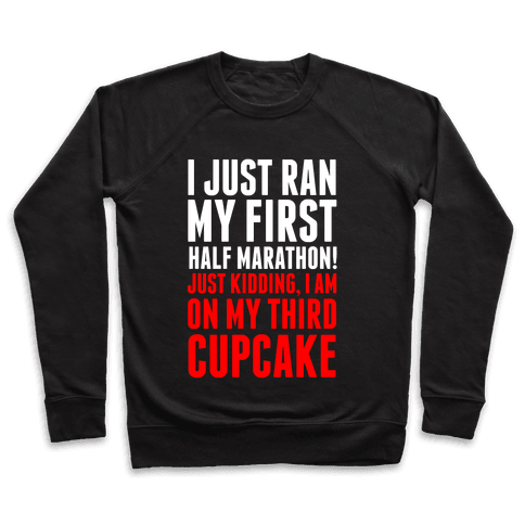 I Just Ran My First Half Marathon.... Pullover