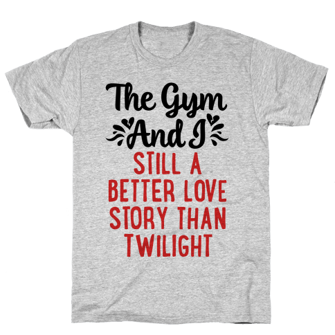 The Gym and I - A Better Love Story Mens T-Shirt