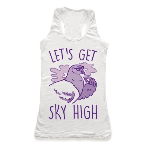 Let's Get Sky High Pigeon Racerback Tank Top