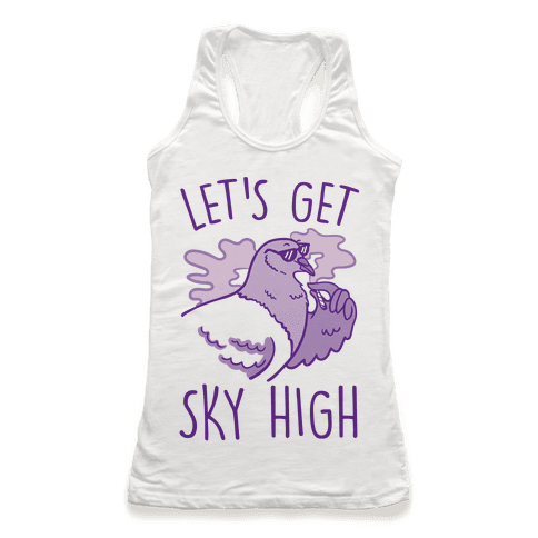 Let's Get Sky High Pigeon Racerback Tank Top