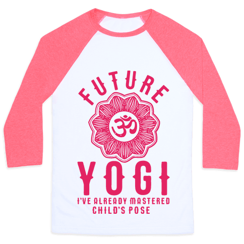 Future Yogi I've Already Mastered Child's Pose Baseball Tee