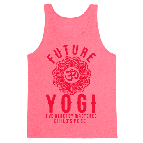 Future Yogi I've Already Mastered Child's Pose Tank Top