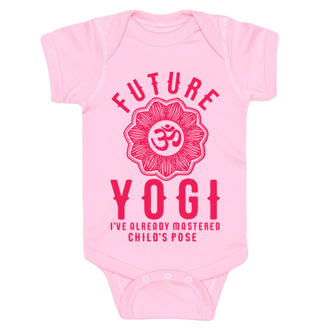 Future Yogi Ive Already Mastered Child's Pose
