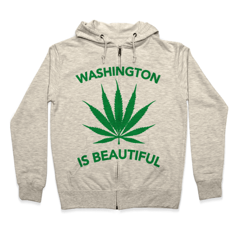 WASHINGTON IS BEAUTIFUL Zip Hoodie