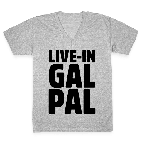 Live-In Gal Pal V-Neck Tee Shirt