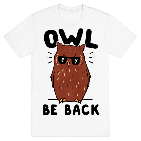 Owl Be Back Mens T-Shirt