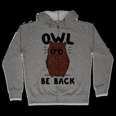 Owl Be Back Zip Hoodie