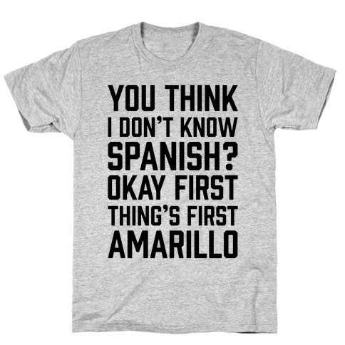First Thing's First, Amarillo T-Shirt