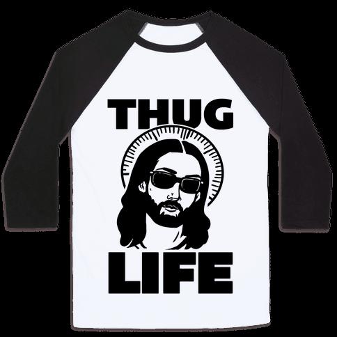 Thug Life Jesus Baseball Tee