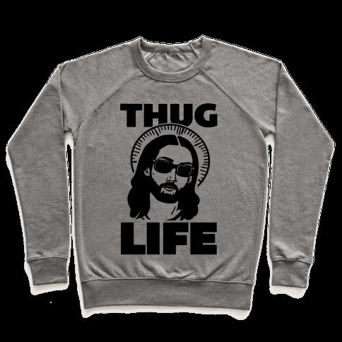 Thug Life Jesus Pullover