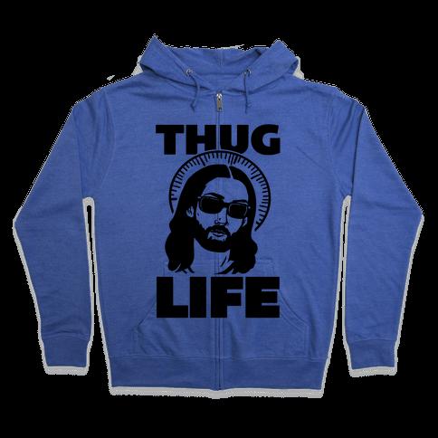 Thug Life Jesus Zip Hoodie