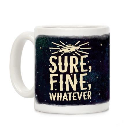 Sure, Fine, Whatever Coffee Mug