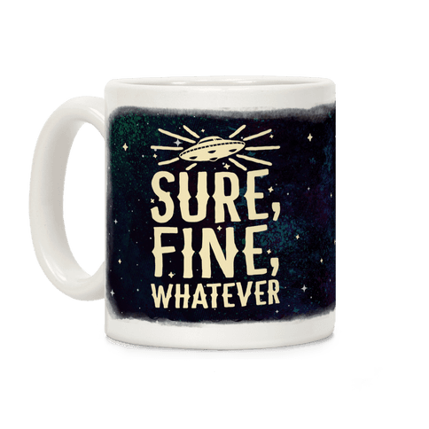 Sure, Fine, Whatever Coffee Mug