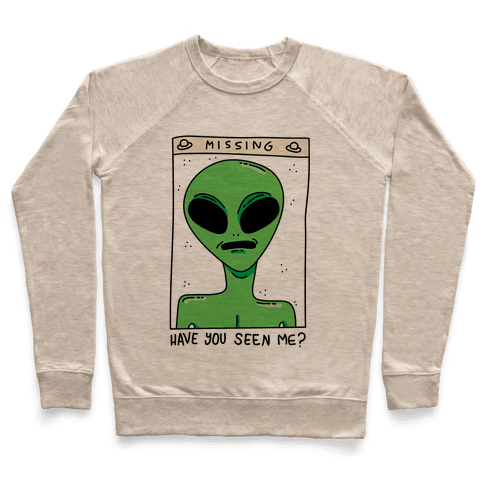Have You Seen Me (Alien) Pullover