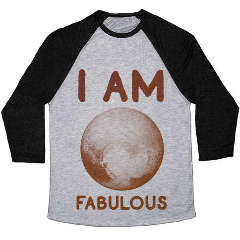 Pluto I Am Fabulous Baseball Tee