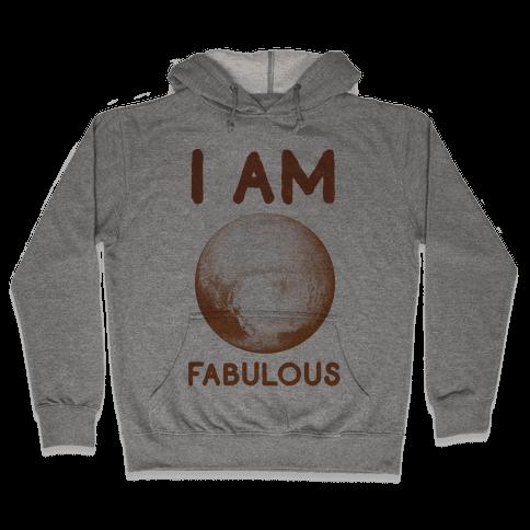 Pluto I Am Fabulous Hooded Sweatshirt