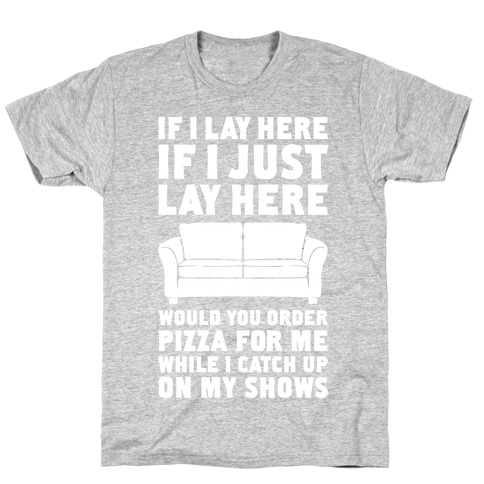 If I Just Lay Here Mens T-Shirt